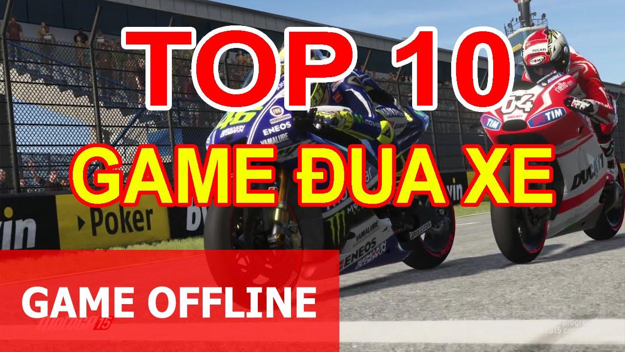 Top 10 trò chơi game đua xe đỉnh cao hay nhất 2021
